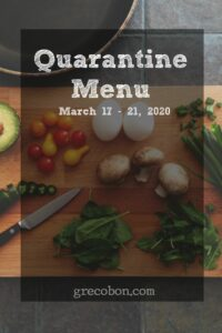 Quarantine Menu March 17-21, 2020