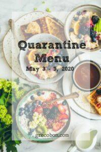 Quarantine Menu May 3-9
