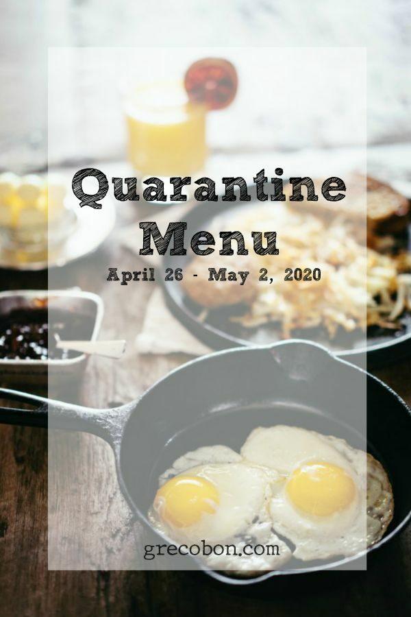 Quarantine Menu April 26 - May 2, 2020