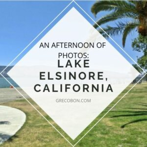 Lake Elsinore, California – An Afternoon of Photos
