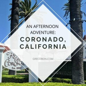 Read more about the article Coronado, California: An Afternoon Adventure