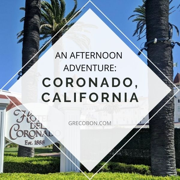 Coronado, California: An Afternoon Adventure