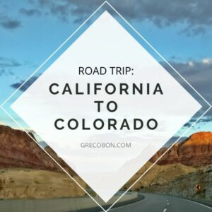 Read more about the article California to Colorado: Road Trip
