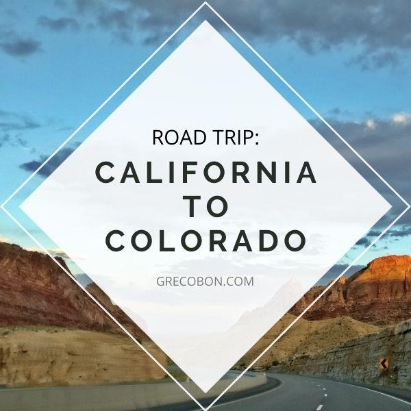 California to Colorado: Road Trip