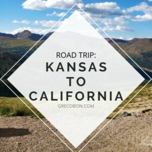 Kansas to California: Road Trip