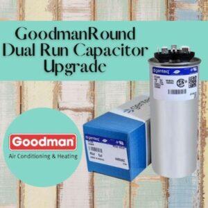 Goodman Round Dual Run Capacitor Upgrade